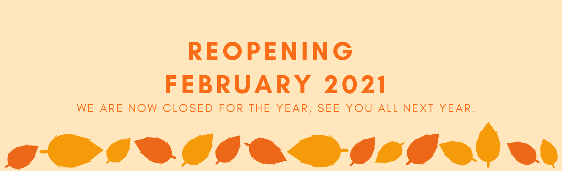 Reopening february 2021 New rules have been put in place for your safety.